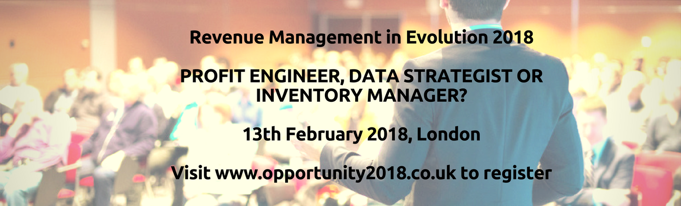 Revenue Management in Evolution 2018PROFIT ENGINEER, DATA STRATEGIST OR INVENTORY MANAGER-13th February 2018 (2)